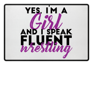 Vintage - Yes, I´m A Girl And I Speak Fluent Wrestling! Geschenk Gift Wrestler Wrestling Fun Gag