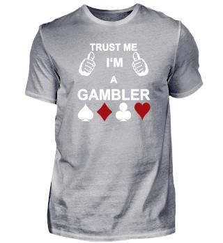 Trust me, i´m a Gambler