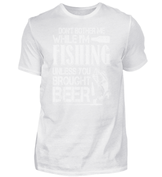 Funny fishing quote - dont bother me