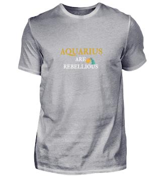 Aquarius are rebellious Tee