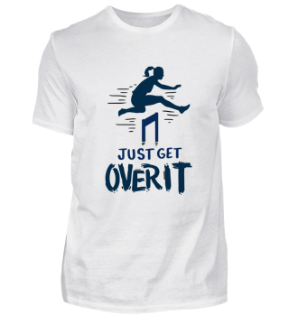 TRACK & FIELD: Just Get Over It