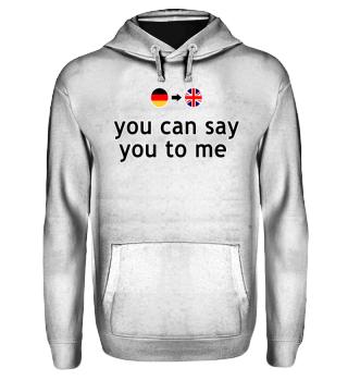 Wortwörtlich Deutsch Englisch - you
