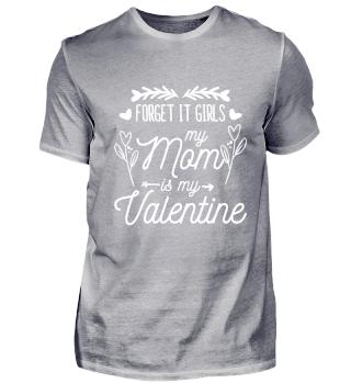 Mom Is My Valentine T-Shirt Geschenk