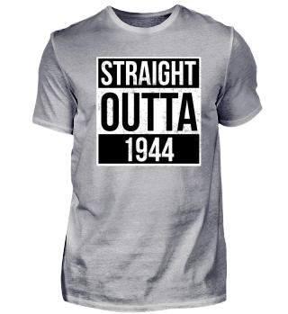 Straight Outta 1944 Funny Birthday Gift