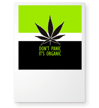 ★ Don't Panic It's Organic - Marijuana 2