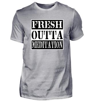 Fresh Outta Meditation