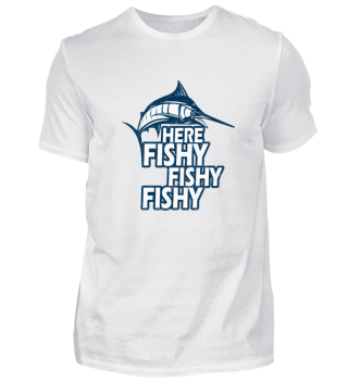 Funny fishing tshirt - Here fishy fishy