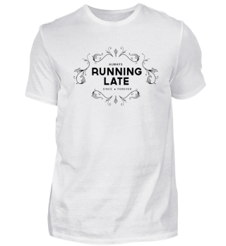 Always Running Late - Geschenk-Idee