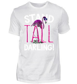 Pink Flamingo ➢ Stand Tall Darling!
