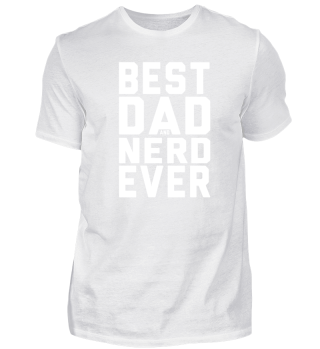 Best Dad And Nerd Ever TEE FOR NERDS