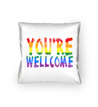 YOU'RE WELLCOME - LGBT Rainbow Flag
