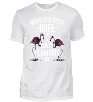 World's Best Wife & Loves Flamingos