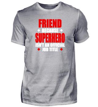 Friend Job Description Tee Shirt