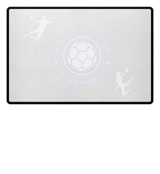 Handball Fussmatte Nicht zu Hause