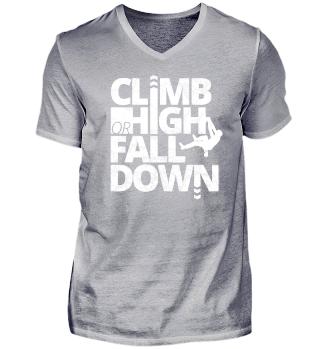 Climb High or Fall Down