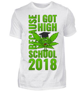 Cannabis Because I Got High School 2018