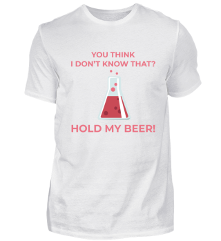 Hold my Beer Nerd Shirt Tee