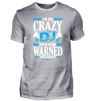 Limited Crazy DJ Warned You