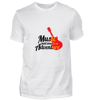Music should always be an adventure