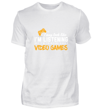 Thinking of Video Games Gamer Shirt