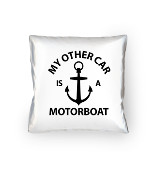 My motorboat is a car.