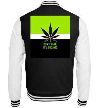 Don't Panic It's Organic - Marijuana