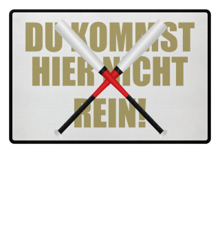 ★ DU KOMMST HIER NICHT REIN #4C