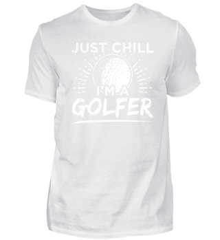 Golf Golfing Shirt Just Chill