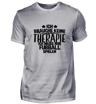 Ich brauche keine Therapie FUßBALL