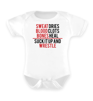 Sweat Dries - Blood Clots - Bones Heal - Geschenk Gift Wrestler Wrestling Fun Gag