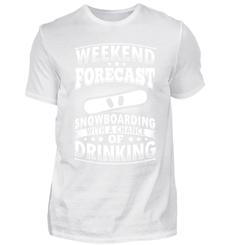 Funny Snowboard Shirt Weekend Forecast