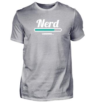 NERD LOADING - STYLISH TSHIRTS FOR NERD