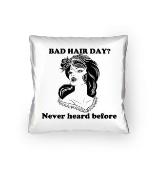 Bad hair day shirt women never heard