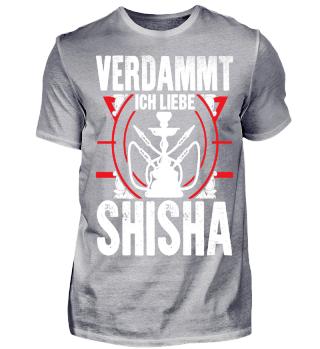 Verdammt ich liebe Shisha