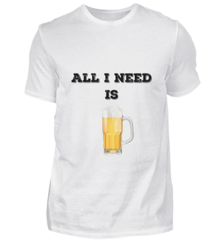 D010-0348B Bier - All I need is beer