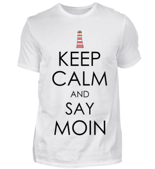 Keep calm and say moin mit leuchtturm