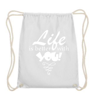 ♥ Life Is Better With You - white
