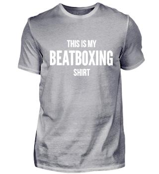my BEATBOXING shirt