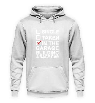 Single, Taken, In The Garage Building a