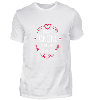 You and dancing is the sence of my life