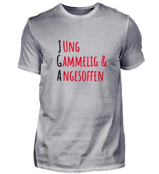 JGA - Jung gammelig und angesoffen