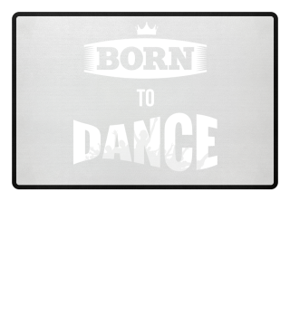BORN TO DANCE Fussmatte