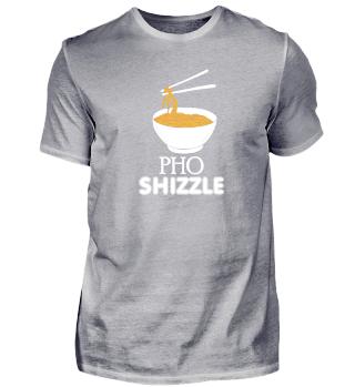 Pho shizzle joke funny gift