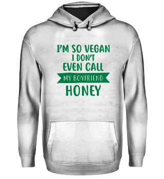 Not Even Honey - Vegan bOY fREIND