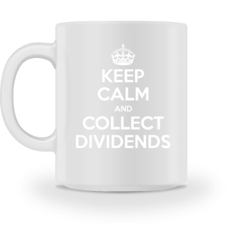 Keep calm and collect Dividends | Weiß
