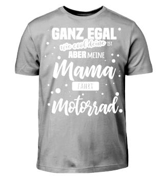 Meine Mama fährt Motorrad Geschenk Shirt