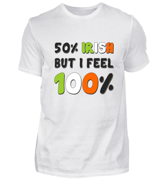 50% IRISH but I feel 100% - irish colors