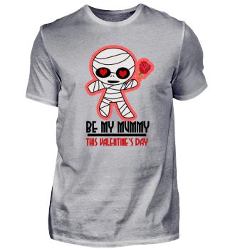 Be My Mummy This Valentine's Day
