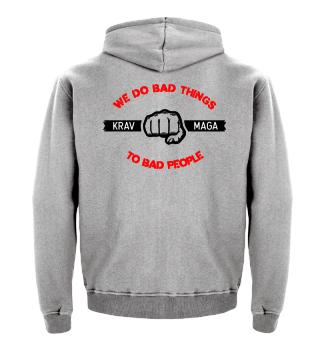 Krav Maga We do Bad things to Bad People