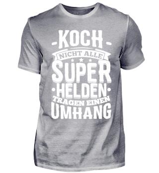 Koch Köchin Shirt Nicht Alle Superhelden